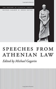Speeches From Athenian Law (The Oratory Of Classical Greece)