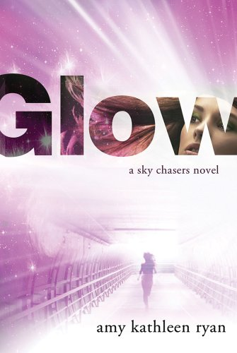 Glow: Book One Of The Sky Chasers