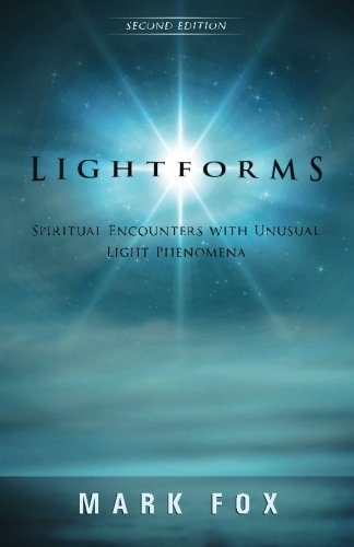 Lightforms: Spiritual Encounters With Unusual Light Phenomena
