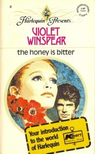 The Honey Is Bitter (Harlequin Presents, No. 6)