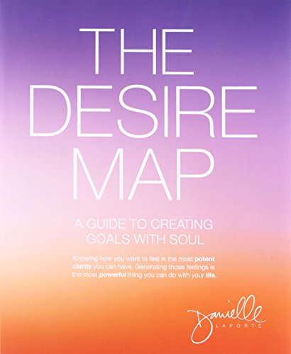 The Desire Map: A Guide To Creating Goals With Soul
