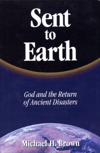 Sent To Earth: God And The Return Of Ancient Disasters