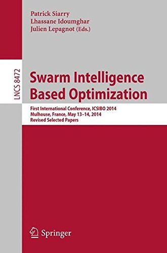Swarm Intelligence Based Optimization: First International Conference, Icsibo 2014, Mulhouse, France, May 13-14, 2014. Revised Selected Papers (Lecture Notes In Computer Science)