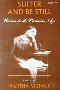 Suffer And Be Still: Women In The Victorian Age