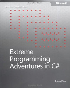 Extreme Programming Adventures In C# (Developer Reference)