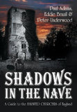 Shadows In The Nave: A Guide To The Haunted Churches Of England (Shadows Series)