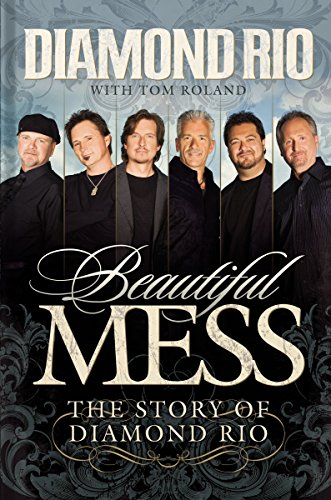 Beautiful Mess: The Story Of Diamond Rio (Nelsonfree)