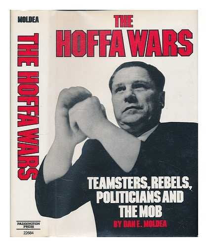 The Hoffa Wars: Teamsters, Rebels, Politicians, And The Mob