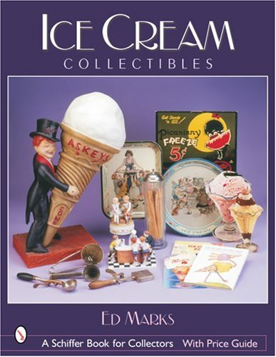 Ice Cream Collectibles (Schiffer Book For Collectors)