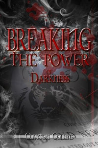 Breaking The Power Of Darkness
