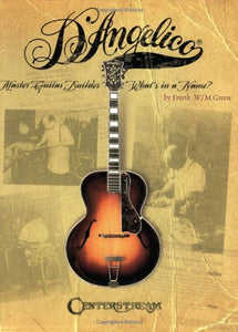 D'Angelico Master Guitar Builder What'S In A Name?