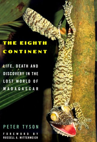 The Eighth Continent: Life, Death And Discovery In The Lost World Of Madagascar