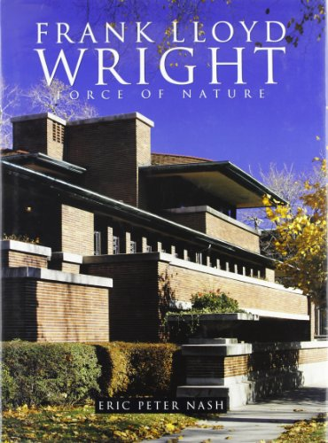Frank Lloyd Wright: Force Of Nature (American Art)