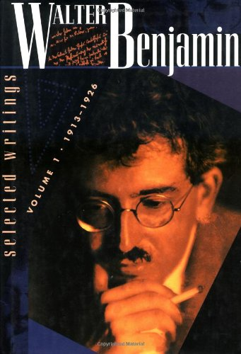 Walter Benjamin: Selected Writings, Volume 1: 1913-1926