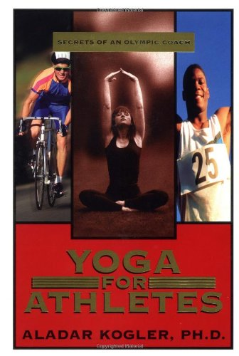 Yoga For Every Athlete: Secrets Of An Olympic Coach (Llewellyn'S Strategies For Success)