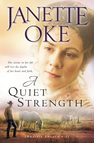 A Quiet Strength (A Prairie Legacy, Book 3) (Volume 3)