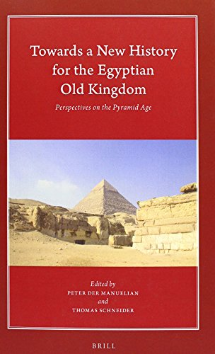 Towards A New History For The Egyptian Old Kingdom: Perspectives On The Pyramid Age (Harvard Egyptological Studies)