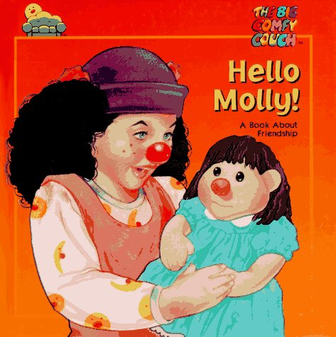 Hello Molly! (The Big Comfy Couch)