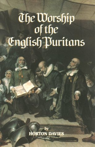 The Worship Of The English Puritans (Puritanism)