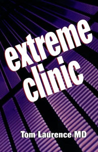 Extreme Clinic: An Outpatient Doctor'S Guide To The Perfect 7 Minute Visit, 1E