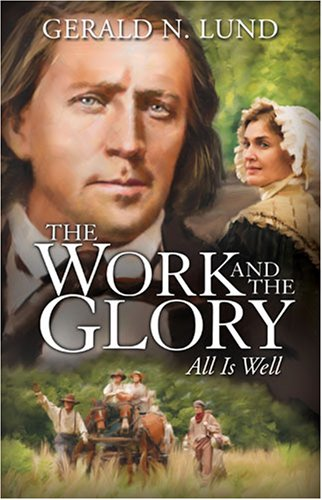The Work And The Glory, Volume 9: All Is Well