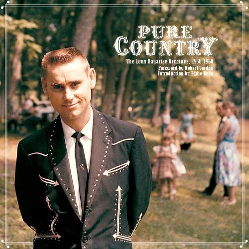 Pure Country: The Leon Kagarise Archives, 1961-1971