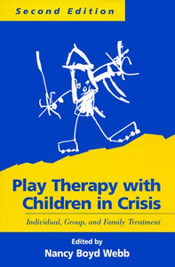 Play Therapy With Children In Crisis, Second Edition: Individual, Group, And Family Treatment