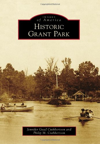 Historic Grant Park (Images Of America Series)