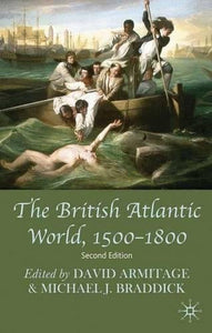 The British Atlantic World, 1500-1800: Second Edition