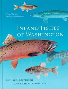 Inland Fishes Of Washington: Second Edition, Revised And Expanded