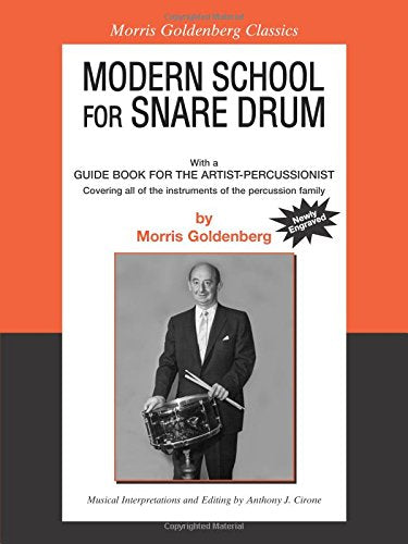 Modern School For Snare Drum: With A Guide Book For The Artist Percussionist -- Covering All Of The Instruments Of The Percussion Family (Morris Goldenberg Classics)