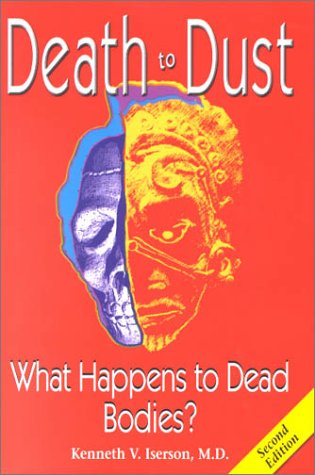 Death To Dust: What Happens To Dead Bodies?