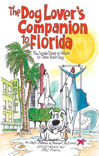 The Dog Lover'S Companion To Florida: The Inside Scoop On Where To Take Your Dog (Dog Lover'S Companion Guides)