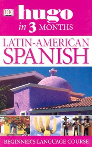 Latin American Spanish In Three Months (Hugo)