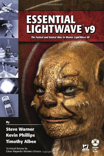 Essential Lightwave V9: The Fastest And Easiest Way To Master Lightwave 3D