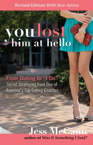 You Lost Him At Hello: From Dating To