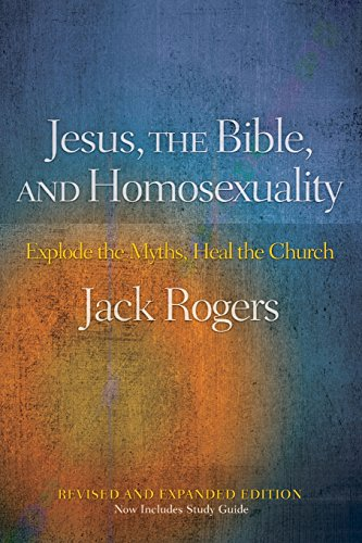 Jesus, The Bible, And Homosexuality, Revised And Expanded Edition: Explode The Myths, Heal The Church