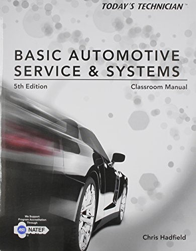 Classroom Manual For Hadfield'S Today'S Technician: Basic Automotive Service And Systems, 5Th