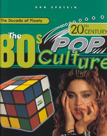 The 80'S (20Th Century Pop Culture)