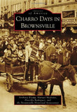 Charro Days In Brownsville (Images Of America)