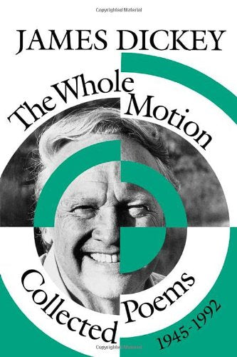 The Whole Motion: Collected Poems, 19451992 (Wesleyan Poetry Series)