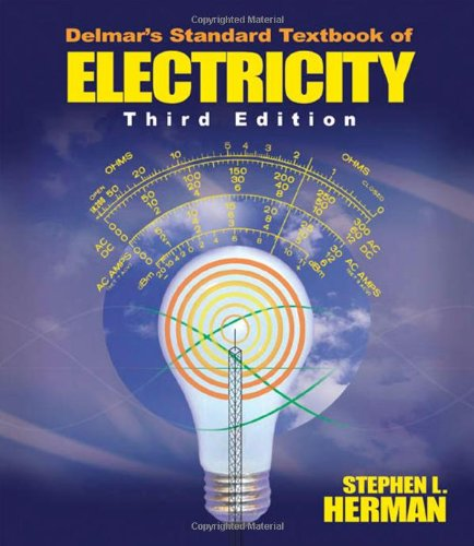 Delmars Standard Textbook Of Electricity, 3E