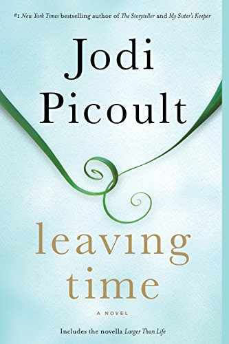 Leaving Time (With Bonus Novella Larger Than Life): A Novel