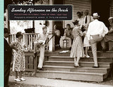 Sunday Afternoon On The Porch: Reflections Of A Small Town In Iowa, 1939-1942 (Bur Oak Book)