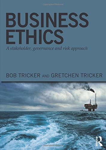 Business Ethics: A Stakeholder, Governance And Risk Approach