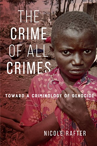 The Crime Of All Crimes: Toward A Criminology Of Genocide