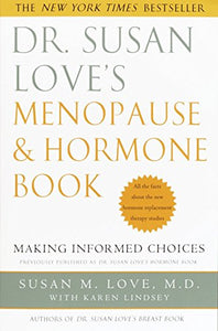 Dr. Susan Love'S Menopause And Hormone Book: Making Informed Choices