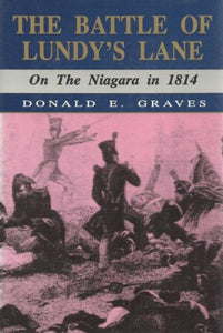 The Battle Of Lundy'S Lane: On The Niagara In 1814