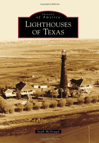 Lighthouses Of Texas (Images Of America)