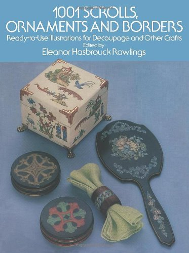 1001 Scrolls, Ornaments And Borders: Ready-To-Use Illustrations For Decoupage And Other Crafts (Dover Pictorial Archive Series)